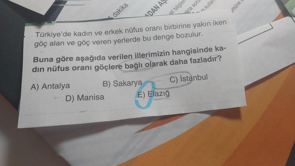 müne dakika ADANA ait bilgiler akta son mkulla Türkiye'de kadın ve erkek nüfus oranı birbirine yakın iken göç alan ve göç veren yerlerde bu denge bozulur. Buna göre aşağıda verilen illerimizin hangisinde ka- din nüfus oranı göçlere bağlı olarak daha fazlad