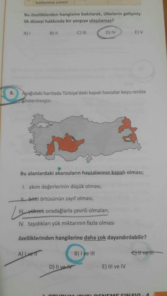 katlanma süresi Bu özelliklerden hangisine bakılarak, ülkelerin gelişmiş- lik düzeyi hakkında bir yargıya ulaşılamaz? A) B) 11 C) D) IV E) V 8. Asağıdaki haritada Türkiye'deki kapalı havzalar koyu renkle gösterilmiştir. Bu alanlardaki akarsuların hayzaları