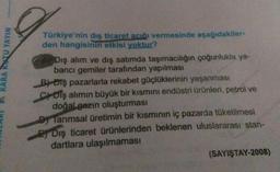KARA KITU YAYIN Türkiye'nin dış ticaret acığı vermesinde aşağıdakiler- den hangisinin etkisi yoktur? Dış alim ve dış satımda taşımacılığın çoğunlukla ya- bancı gemiler tarafından yapılması R) Diş pazarlarla rekabet güçlüklerinin yaşanması C Diş alımın büyü