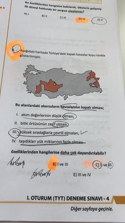 Bu özelliklerden hangisine bakılarak, Olkelerin gelişmiş lik düzeyi hakkında bir yargıya ulaşılamaz? e 11 A) 1 B) 11 C) III D) IV E) V Aşağıdaki haritada Türkiye'deki kapalı havzalar koyu renkle gösterilmiştir. Bu alanlardaki akarsuların havzalarının kapal