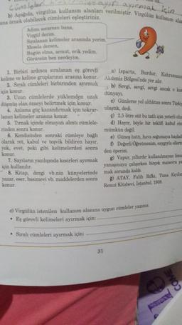 yak2 akcia b) Aşada, virgulan kullanım alanları verilmiştir. Virgülün kullanım alar wa Island una arnek olabilecek eümleleri eşleştiriniz. Adımı sorarsan bana, Virgul derim Sıralanan kelimeler arasında yerim. Mesela dersen, Bugun elma, armut, erik yedim. G